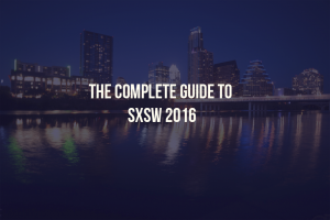 The Complete Guide to SXSW 2016