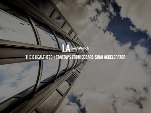The 8 HealthTech Startups in Cedars-Sinai Accelerator Have Been Unveiled