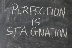 How to Avoid Being Hampered by the Pursuit of Perfection