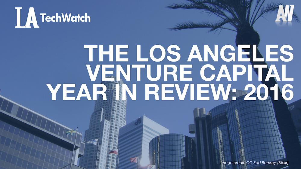 The LA Venture Capital Year in Review_2016.001