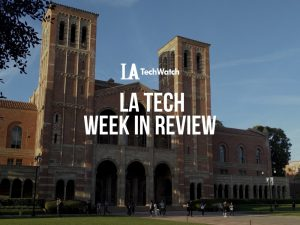 LA Tech Week in Review: 7/1/18-7/7/18