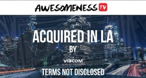Viacom Acquires Awesomeness TV for a Rumored $25M
