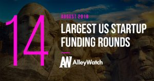 These are the 14 Largest US Startup Funding Rounds of August 2018