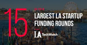 The 15 LA Startup Funding Rounds of Q4 2018