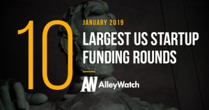 The 10 Largest US Startups Fundings from January 2019 That You Need To Know About